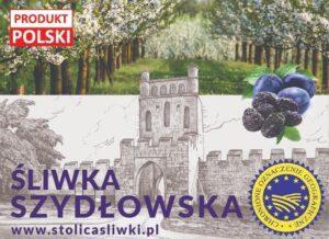 ŚLIWKA SZYDŁOWSKA zCertyfikatem Chronione Oznaczenie Geograficzne orazznakiem Produkt Polski!